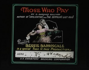 Advertising slide Those Who Pay (1917) Bessie Barriscale (a/p) MoMI