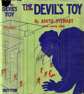 Anita Stewart (a/p) Dust jacket, The Devil's Toy (1935). PC