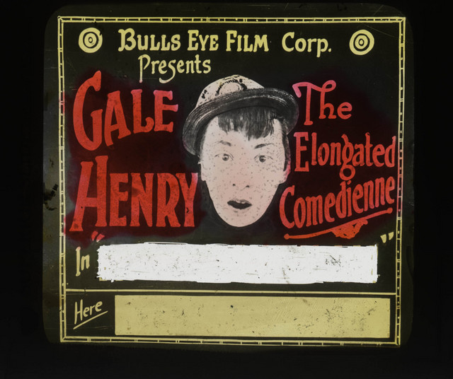 Advertising slide Gale Henry (a) The Elongated Comedienne, MoMI